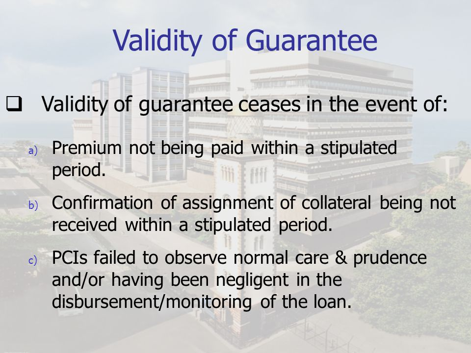 Validity of Guarantee Validity of guarantee ceases in the event of: