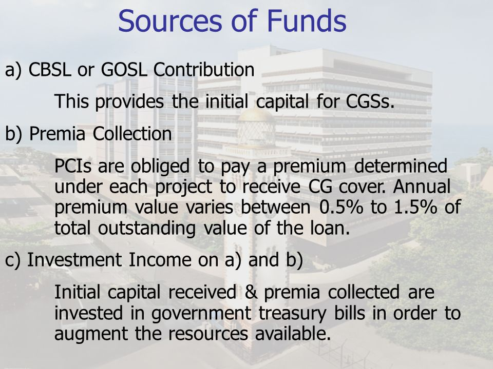 Sources of Funds a) CBSL or GOSL Contribution