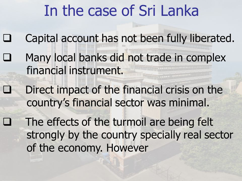 In the case of Sri Lanka Capital account has not been fully liberated.