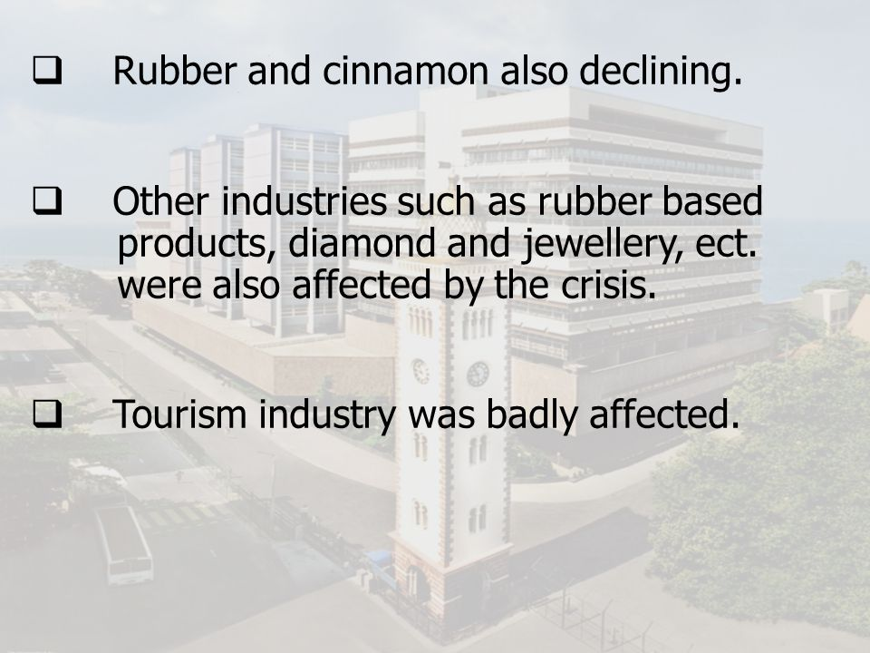 Rubber and cinnamon also declining.