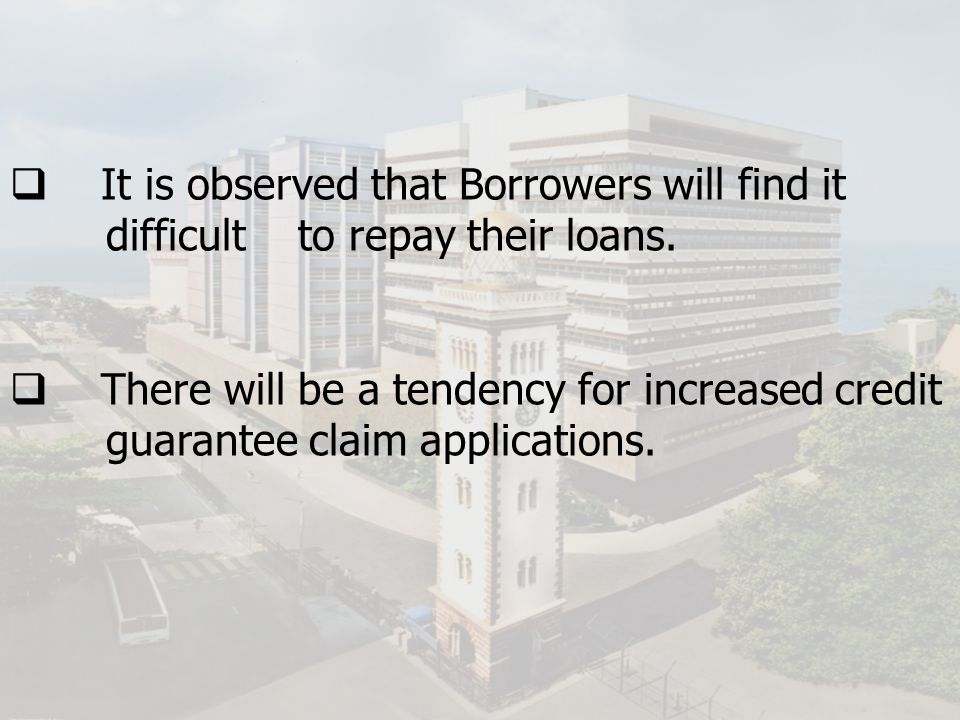 It is observed that Borrowers will find it. difficult