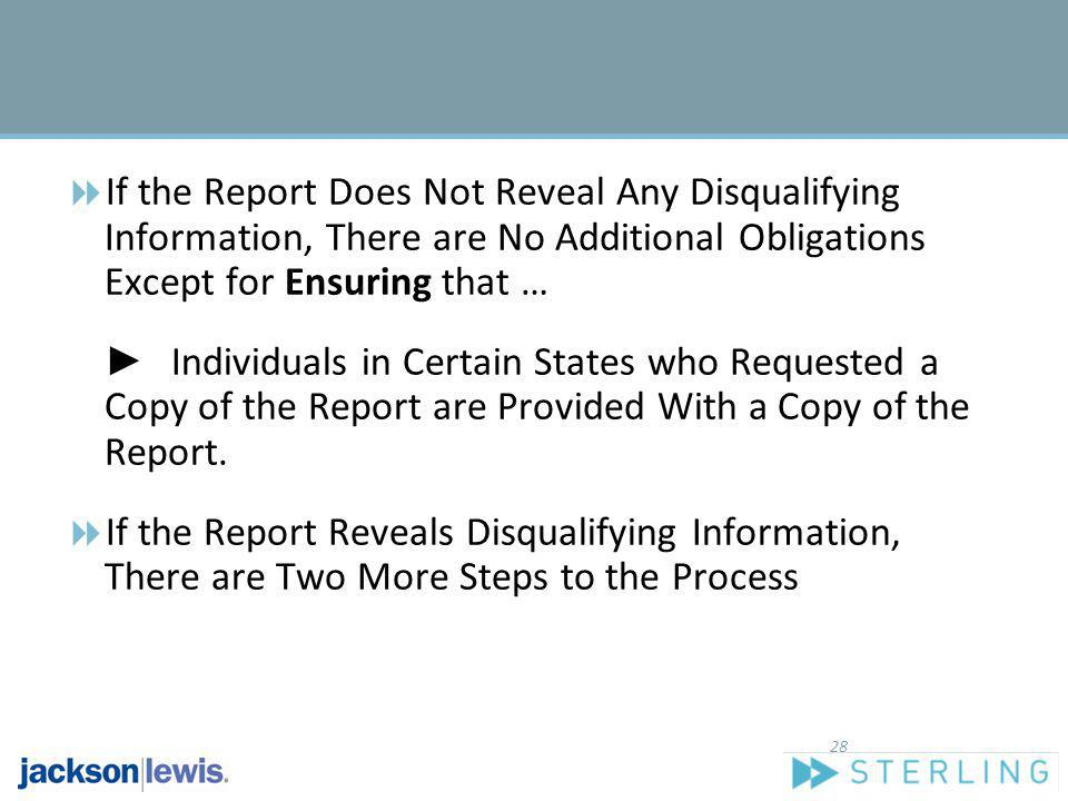 If the Report Does Not Reveal Any Disqualifying Information, There are No Additional Obligations Except for Ensuring that …