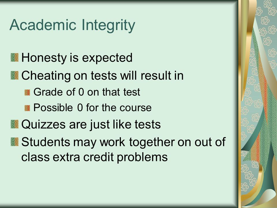 Academic Integrity Honesty is expected