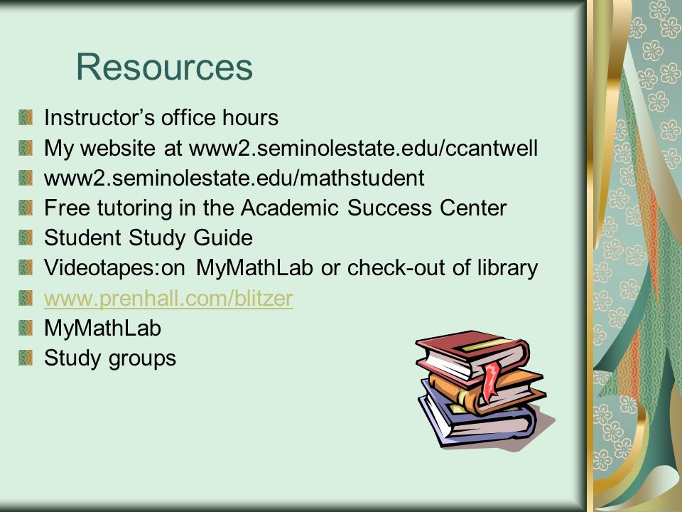 Resources Instructor's office hours