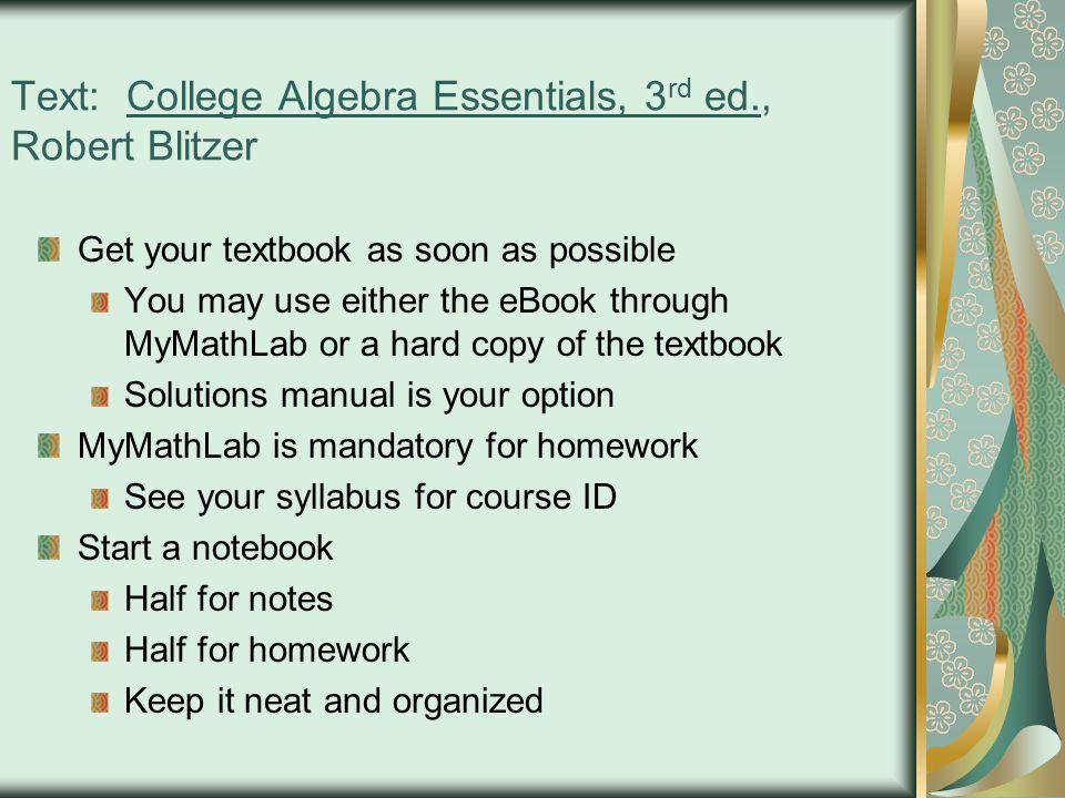 Text: College Algebra Essentials, 3rd ed., Robert Blitzer