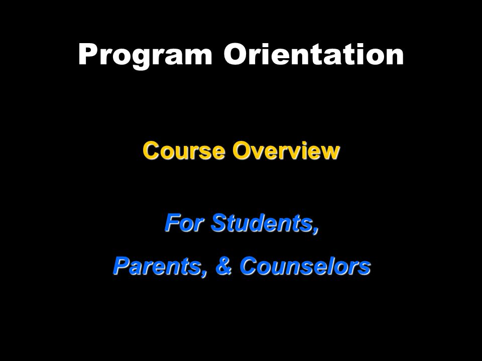 Program Orientation Course Overview For Students,