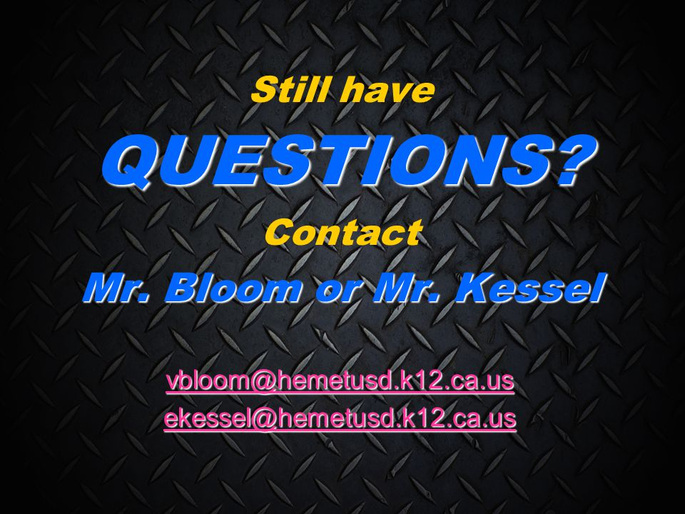 Mr. Bloom or Mr. Kessel Still have QUESTIONS Contact