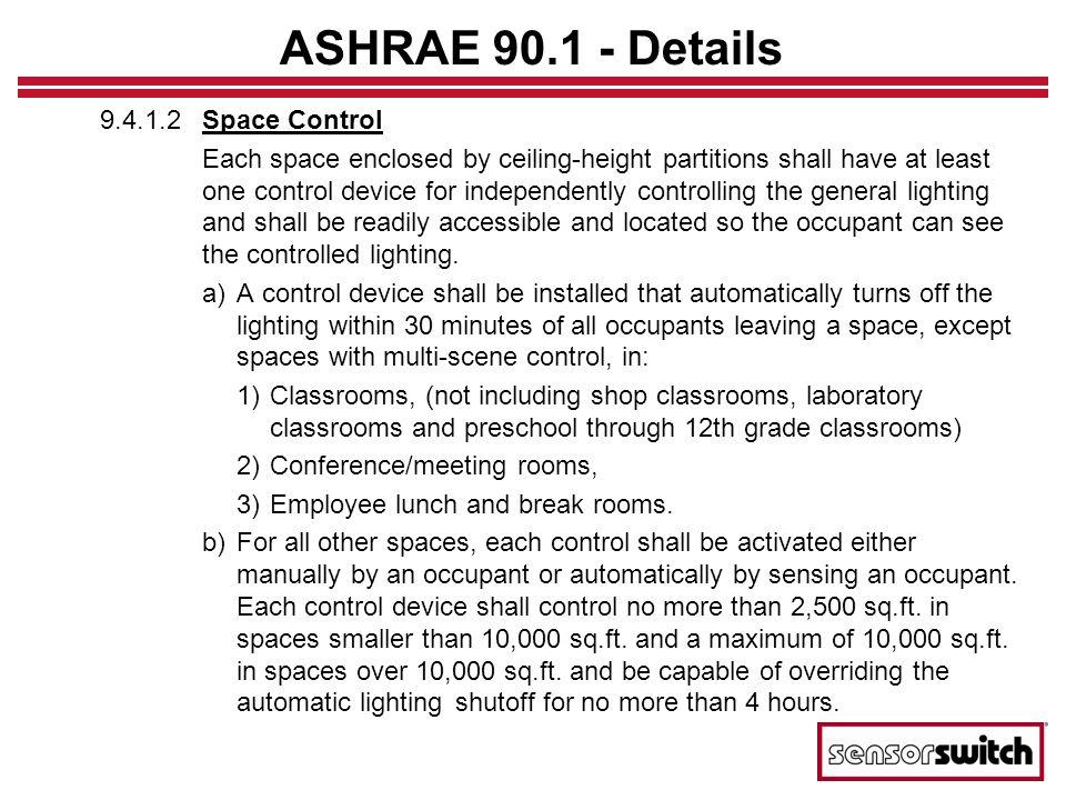 ASHRAE 90.1 - Details 9.4.1.2 Space Control