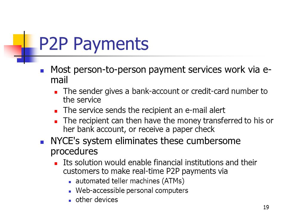 P2P Payments Most person-to-person payment services work via e-mail