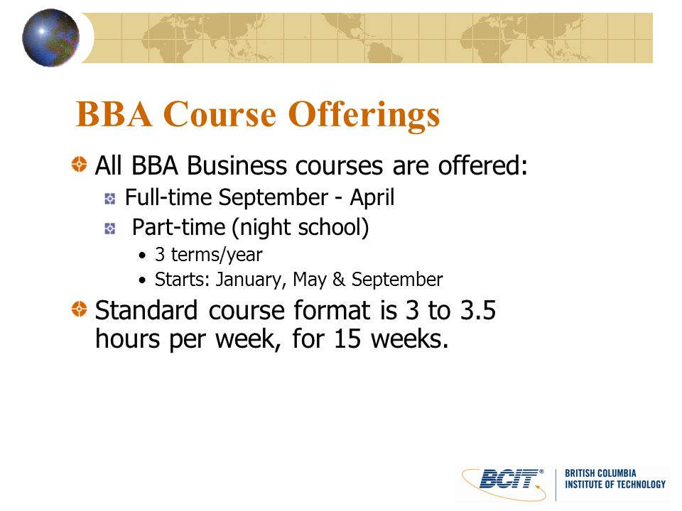 BBA Course Offerings All BBA Business courses are offered: