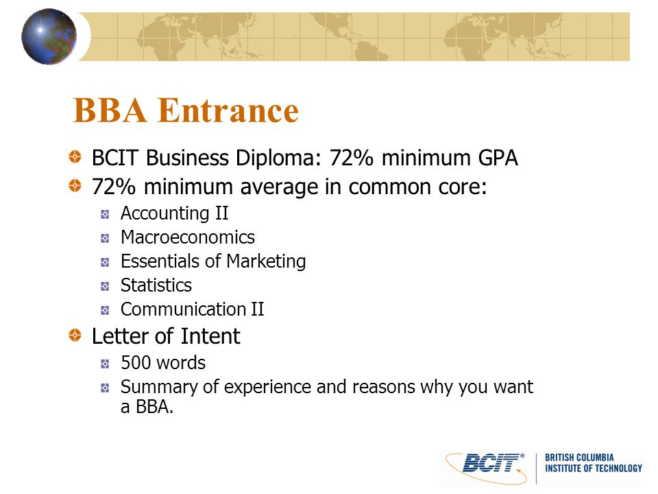 BBA Entrance BCIT Business Diploma: 72% minimum GPA