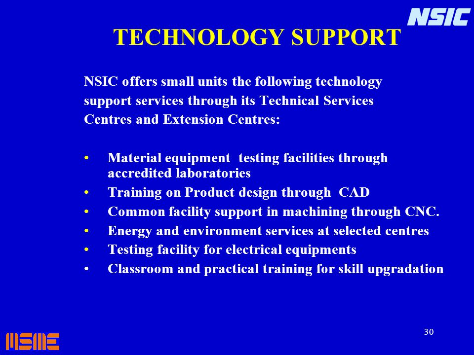 TECHNOLOGY SUPPORT NSIC offers small units the following technology