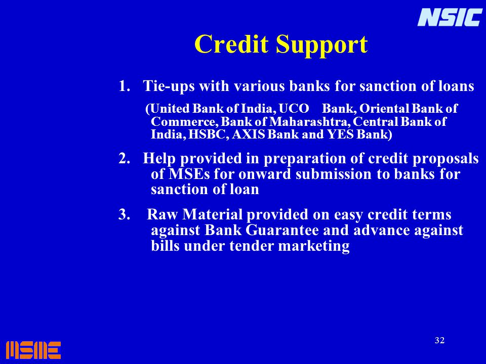 Credit Support 1. Tie-ups with various banks for sanction of loans