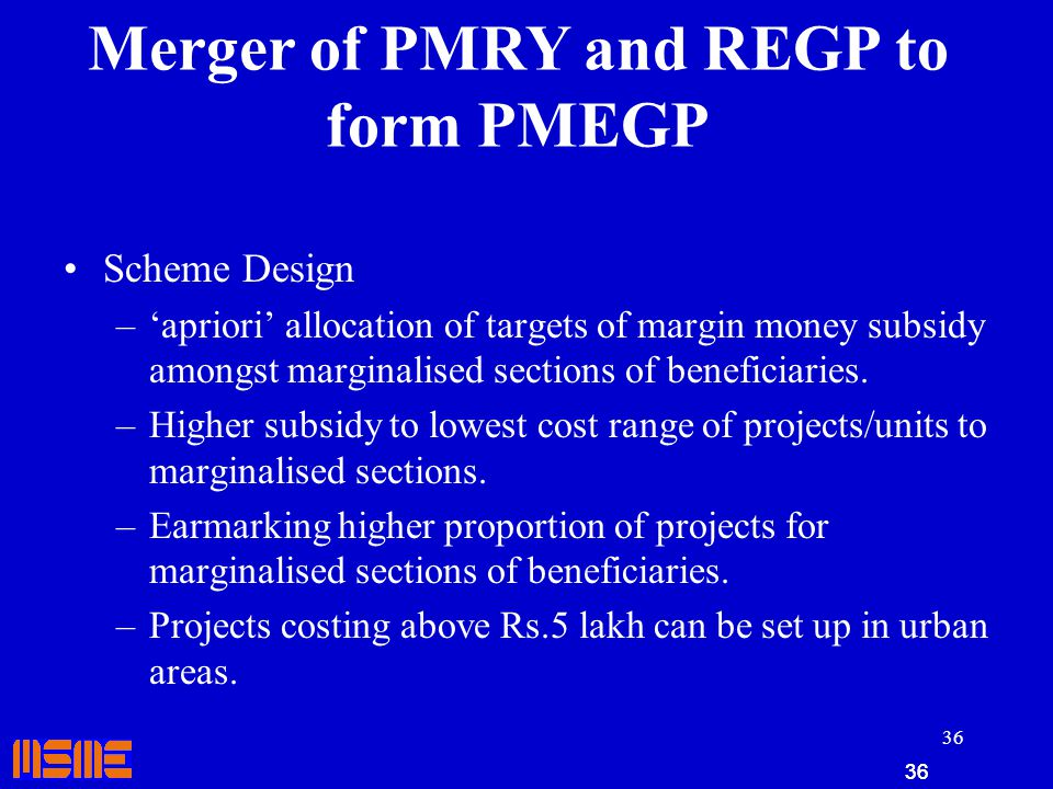 Merger of PMRY and REGP to form PMEGP Salient Modifications