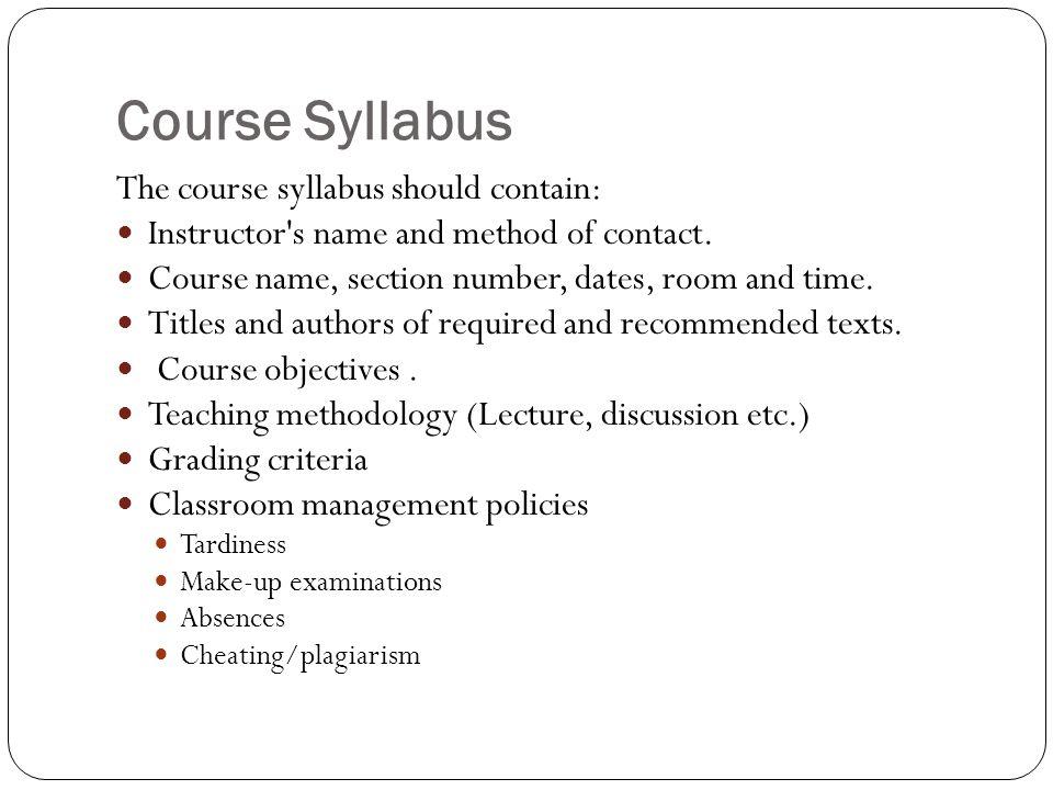 Course Syllabus The course syllabus should contain: