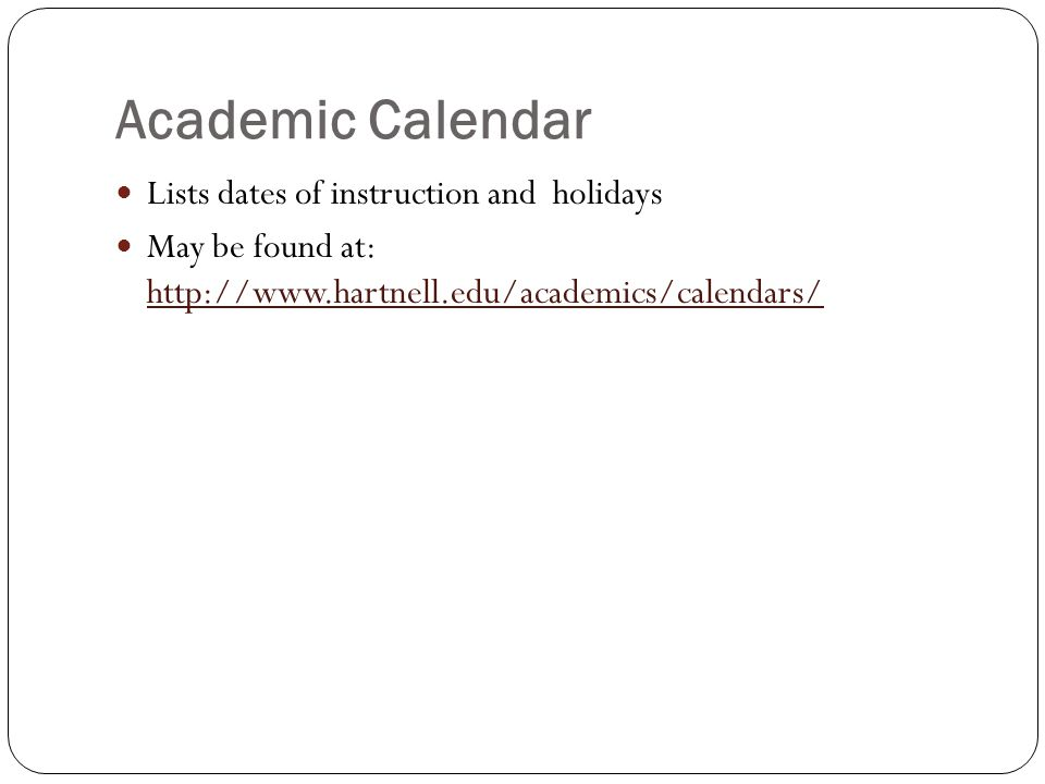 Academic Calendar Lists dates of instruction and holidays