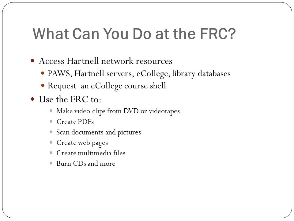 What Can You Do at the FRC