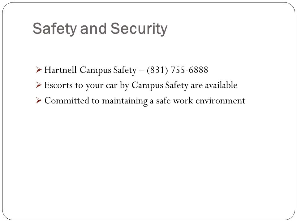 Safety and Security Hartnell Campus Safety – (831) 755-6888