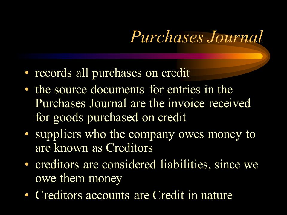 Purchases Journal records all purchases on credit