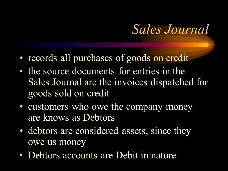 Sales Journal records all purchases of goods on credit