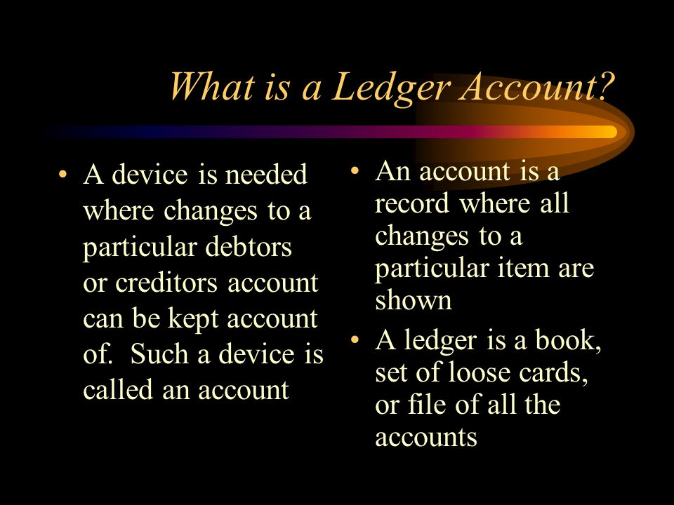 What is a Ledger Account