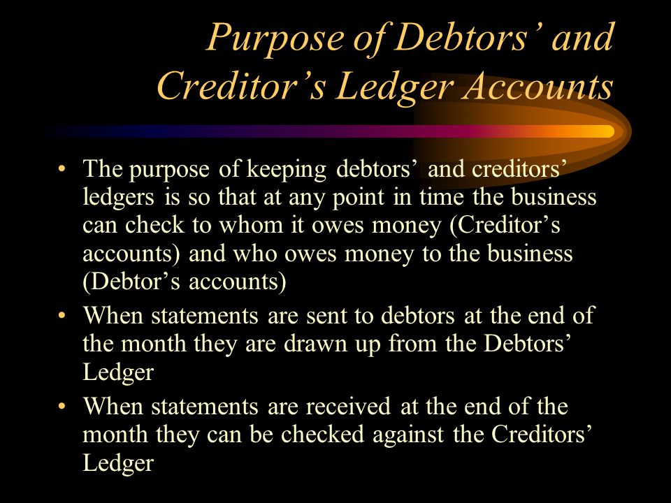 Purpose of Debtors' and Creditor's Ledger Accounts