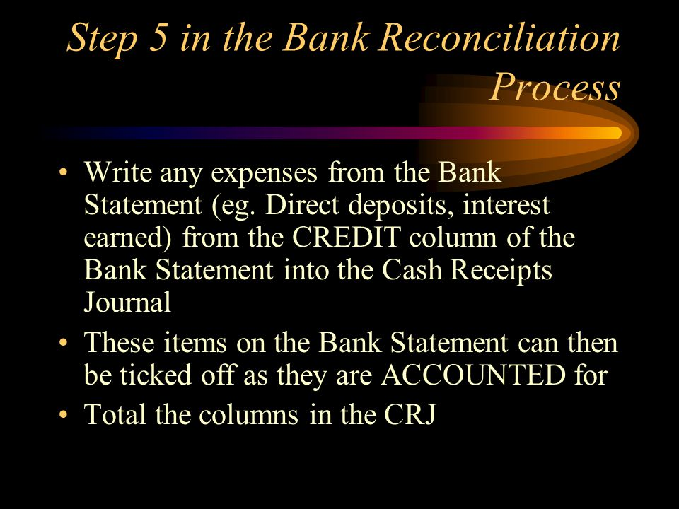 Step 5 in the Bank Reconciliation Process