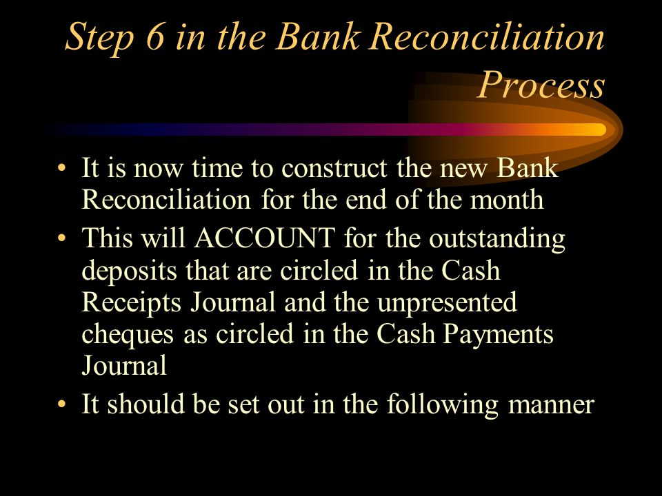 Step 6 in the Bank Reconciliation Process