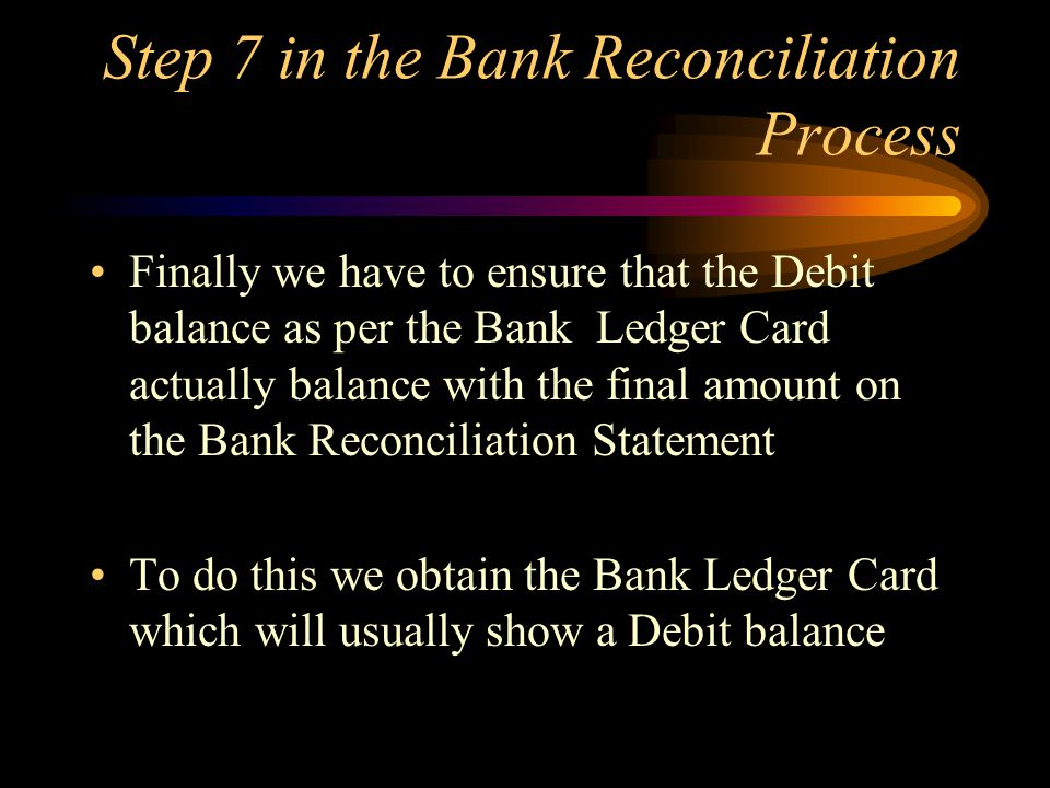 Step 7 in the Bank Reconciliation Process