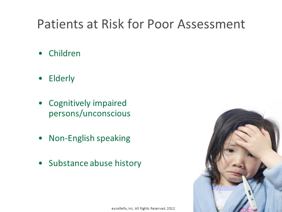Patients at Risk for Poor Assessment