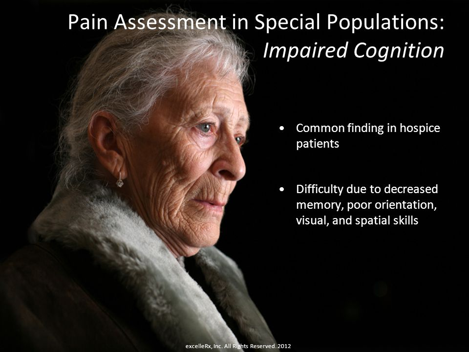 Pain Assessment in Special Populations: Impaired Cognition