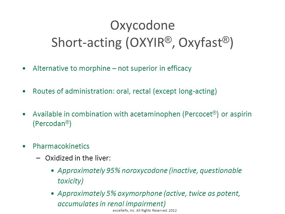 Oxycodone Short-acting (OXYIR®, Oxyfast®)