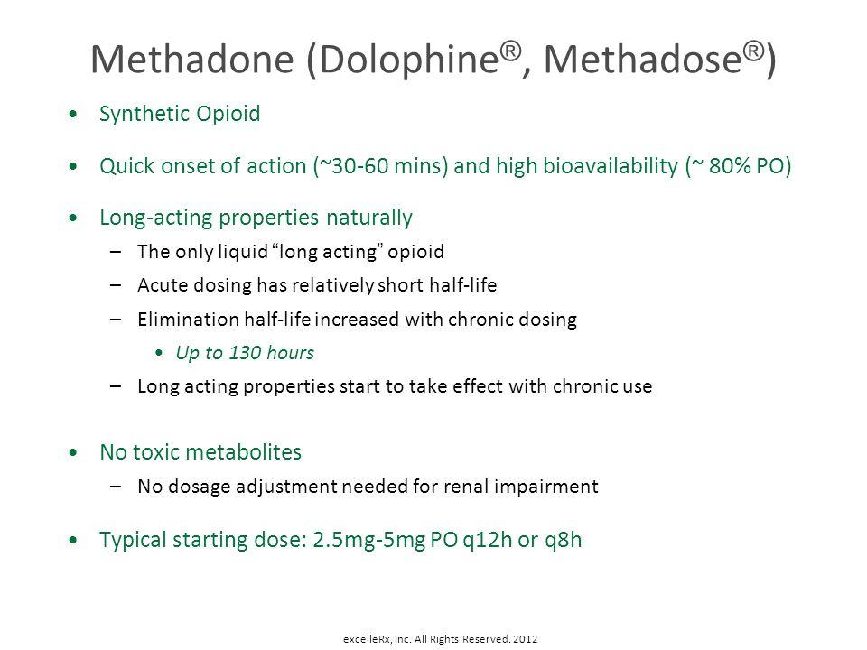 Methadone (Dolophine®, Methadose®)