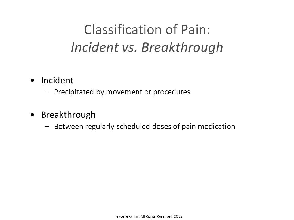 Classification of Pain: Incident vs. Breakthrough
