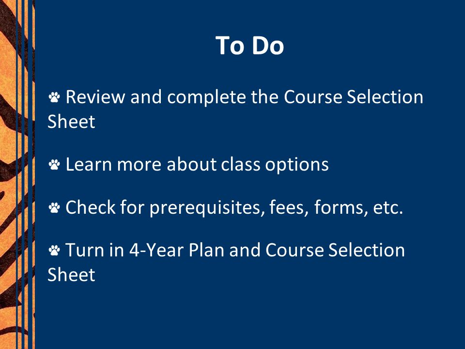 To Do Review and complete the Course Selection Sheet