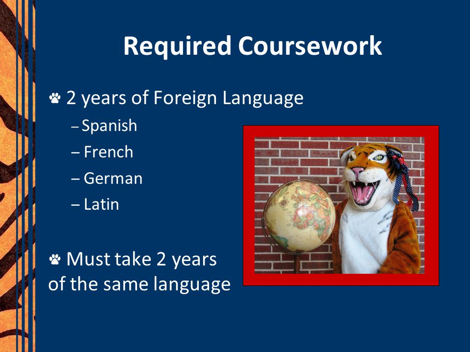 Required Coursework 2 years of Foreign Language