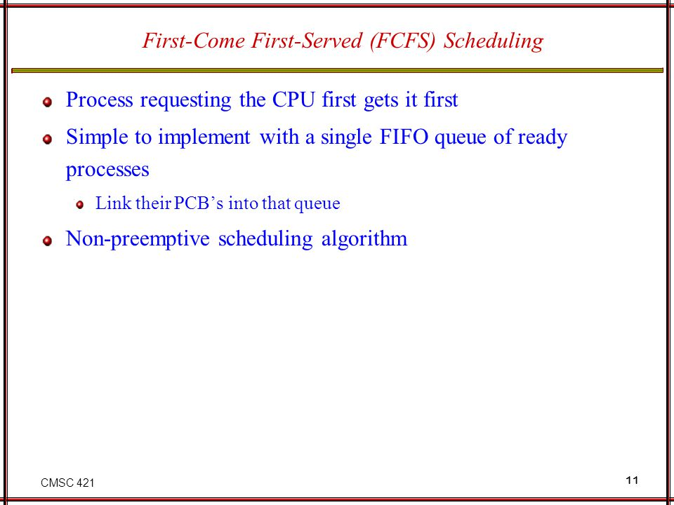 First-Come First-Served (FCFS) Scheduling