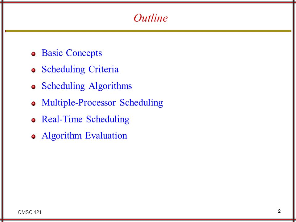 Outline Basic Concepts Scheduling Criteria Scheduling Algorithms