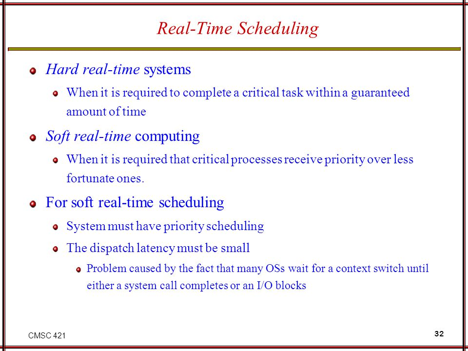 Real-Time Scheduling Hard real-time systems Soft real-time computing