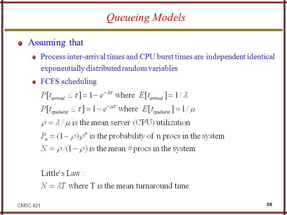 Queueing Models Assuming that