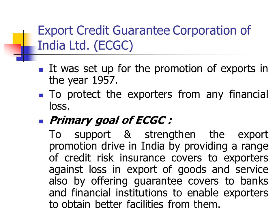 Export Credit Guarantee Corporation of India Ltd. (ECGC)