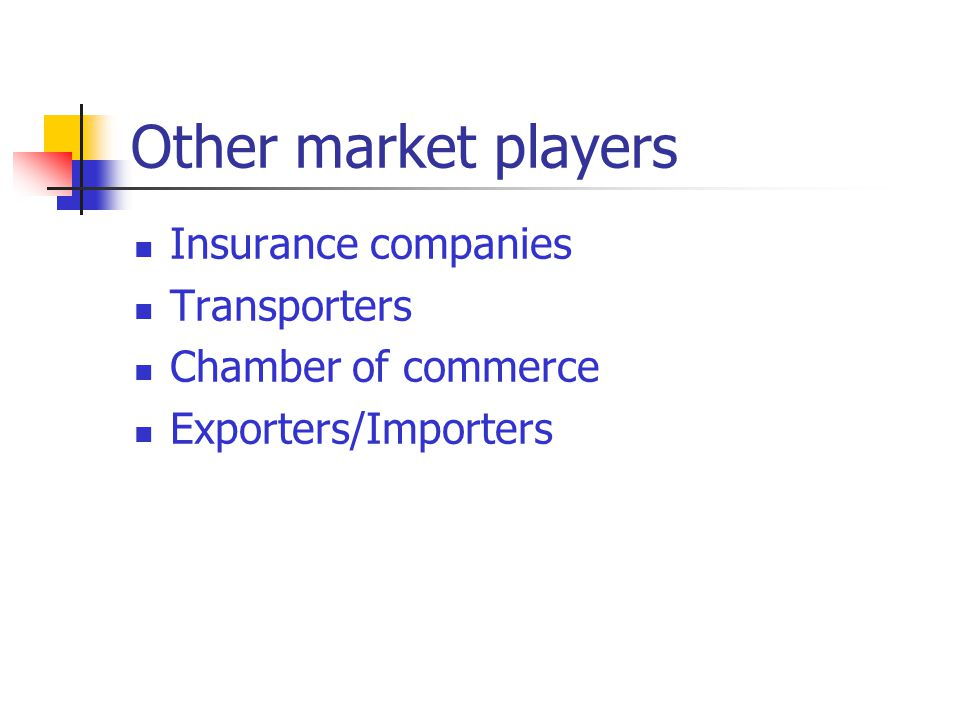 Other market players Insurance companies Transporters