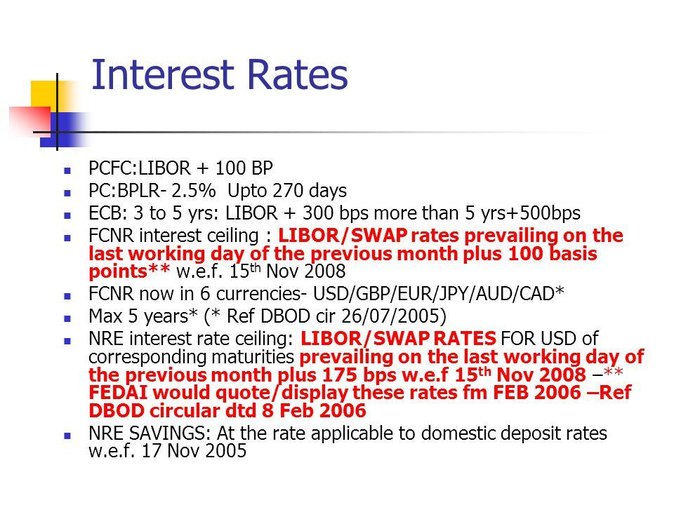 Interest Rates PCFC:LIBOR + 100 BP PC:BPLR- 2.5% Upto 270 days