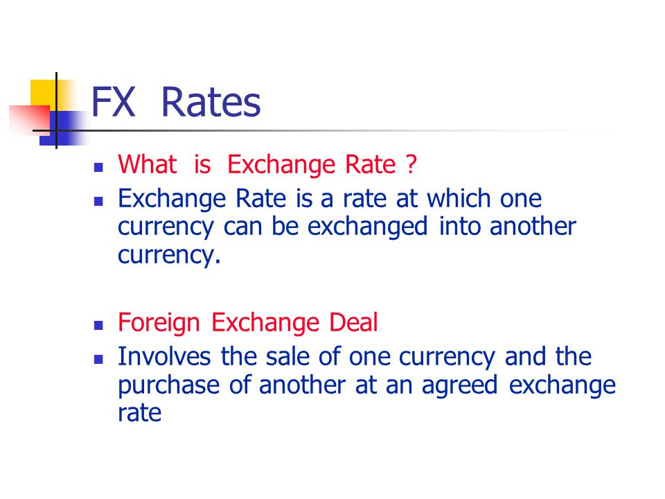 FX Rates What is Exchange Rate