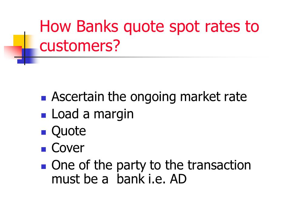 How Banks quote spot rates to customers