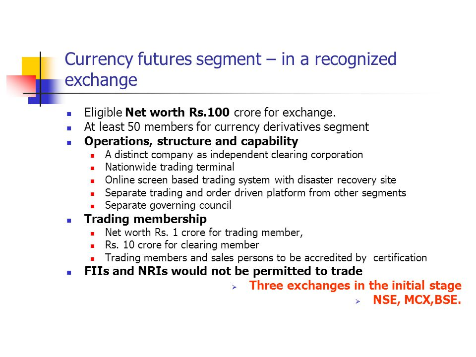 Currency futures segment – in a recognized exchange