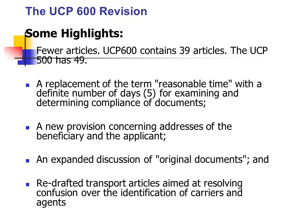 The UCP 600 Revision Some Highlights: