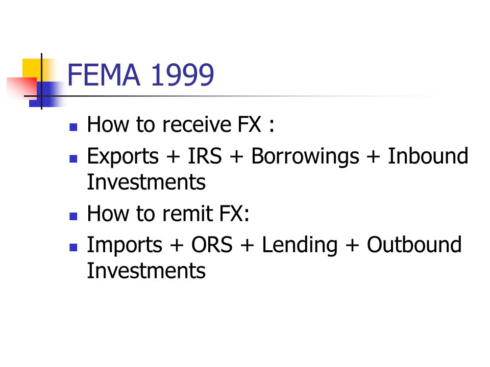 FEMA 1999 How to receive FX : Exports + IRS + Borrowings + Inbound Investments.