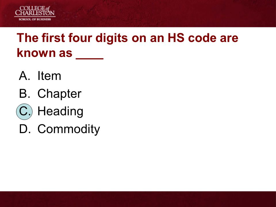 The first four digits on an HS code are known as ____
