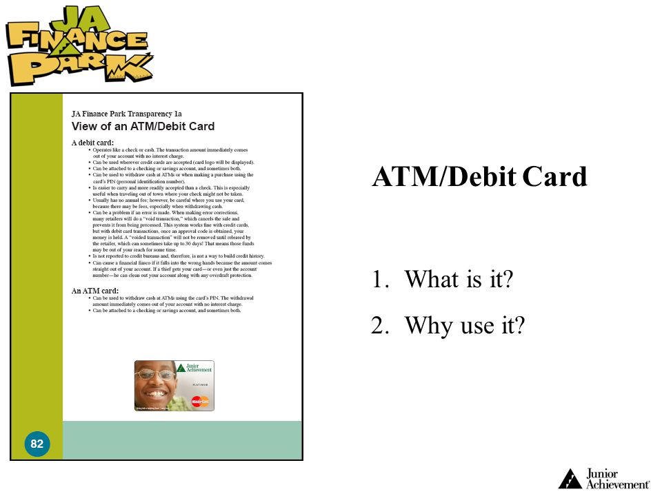 ATM/Debit Card What is it Why use it